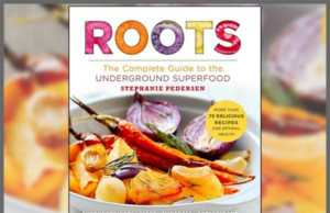 Roots: The Complete Guide to the Underground Superfood