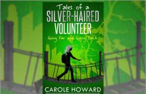 Tales of a Silver-Haired Volunteer